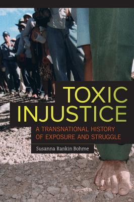Toxic Injustice By Bohme, Susanna Rankin